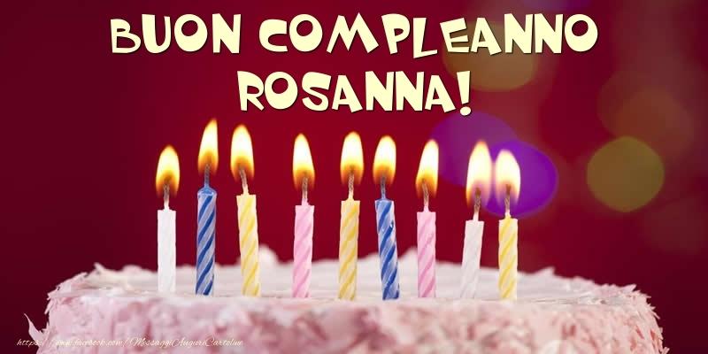 Cartoline di compleanno - Torta - Buon compleanno, Rosanna!