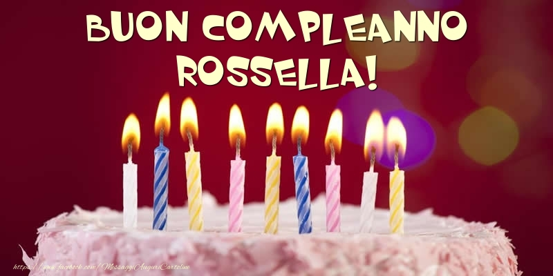 Cartoline di compleanno - Torta - Buon compleanno, Rossella!
