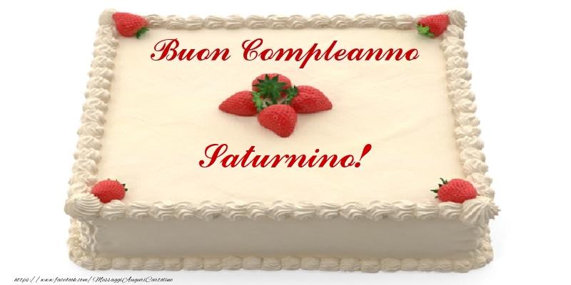 Cartoline di compleanno - Torta con fragole - Buon Compleanno Saturnino!