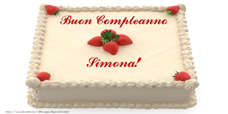 Cartoline di compleanno - Torta con fragole - Buon Compleanno Simona!
