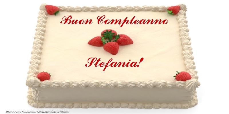 Cartoline di compleanno - Torta con fragole - Buon Compleanno Stefania!