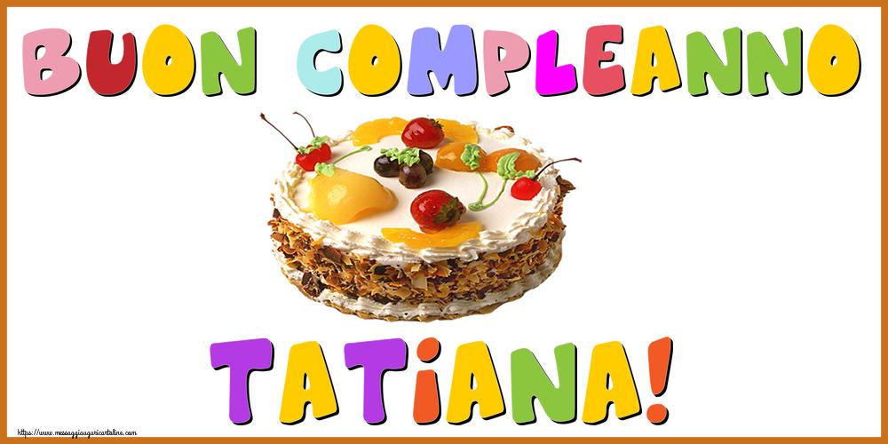 Cartoline di compleanno - Buon Compleanno Tatiana!