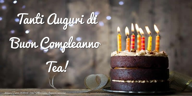 Cartoline di compleanno - Tanti Auguri di Buon Compleanno Tea!