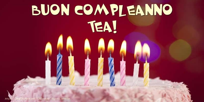 Cartoline di compleanno - Torta - Buon compleanno, Tea!