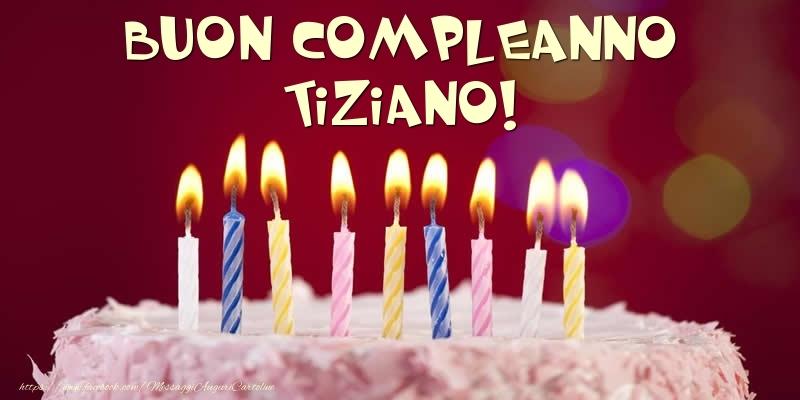 Cartoline di compleanno - Torta - Buon compleanno, Tiziano!