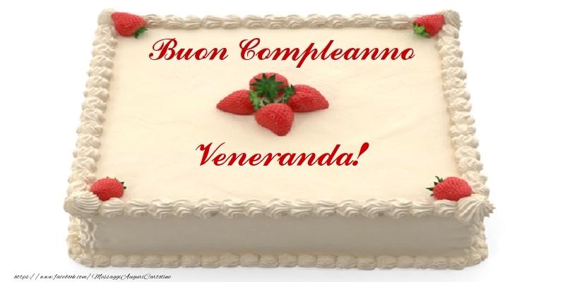 Cartoline di compleanno - Torta con fragole - Buon Compleanno Veneranda!