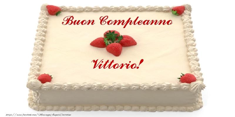 Cartoline di compleanno - Torta con fragole - Buon Compleanno Vittorio!