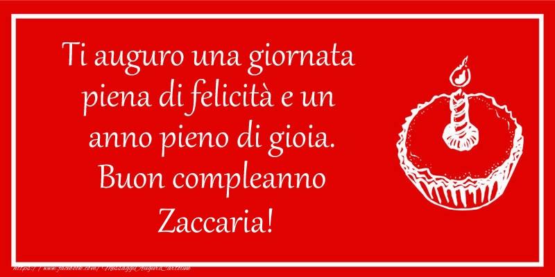 Cartoline di compleanno - Ti auguro una giornata  piena di felicità e un  anno pieno di gioia. Buon compleanno Zaccaria!