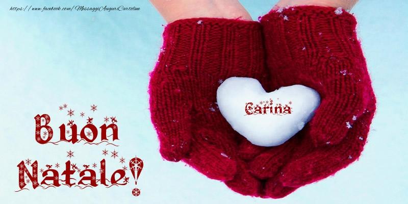 Cartoline di Natale - Il nome Carina nel cuore! Buon Natale!