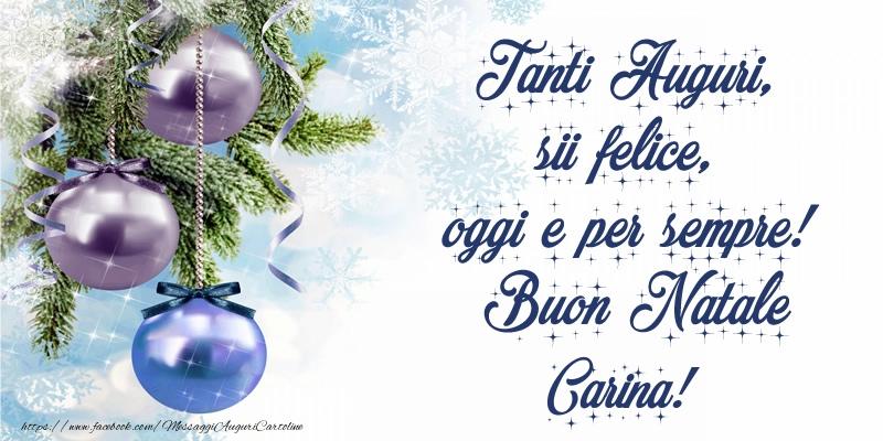 Cartoline di Natale - Tanti Auguri, sii felice, oggi e per sempre! Buon Natale Carina!