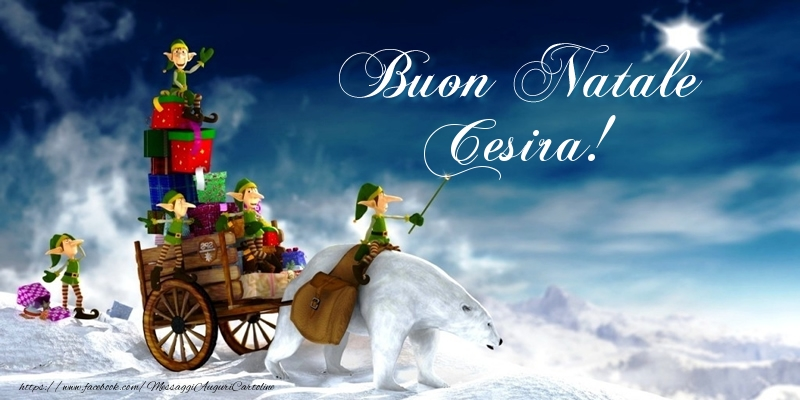 Cartoline di Natale - Buon Natale Cesira!