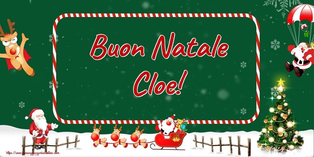 Cartoline di Natale - Buon Natale Cloe!