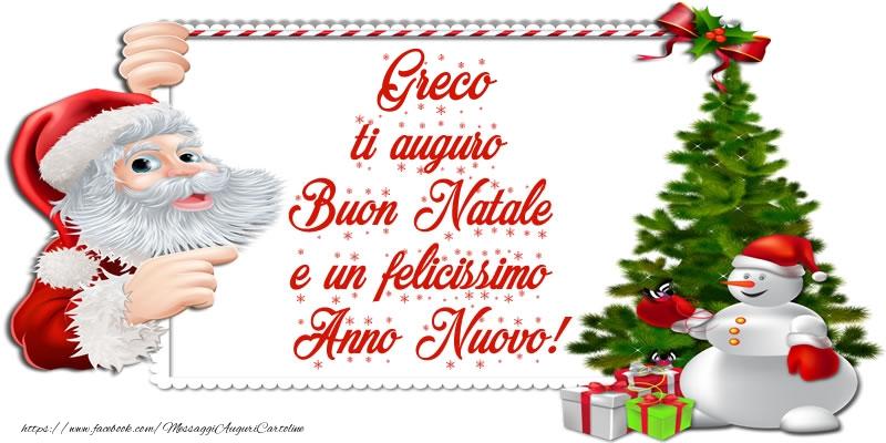 Buon Natale In Greco.Greco Ti Auguro Buon Natale E Un Felicissimo Anno Nuovo Cartoline Di Natale Per Greco Messaggiauguricartoline Com
