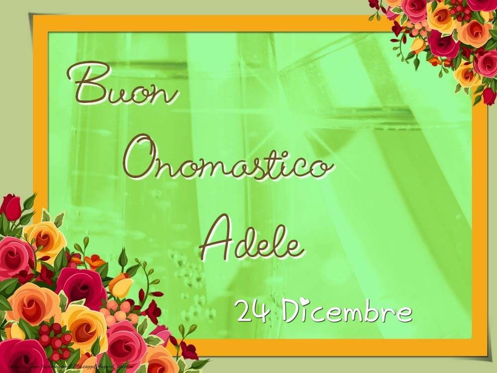 Cartoline di onomastico - Buon Onomastico, Adele! 24 Dicembre