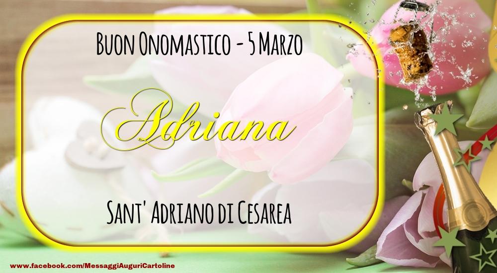 Cartoline di onomastico - Sant' Adriano di Cesarea Buon Onomastico, Adriana! 5 Marzo