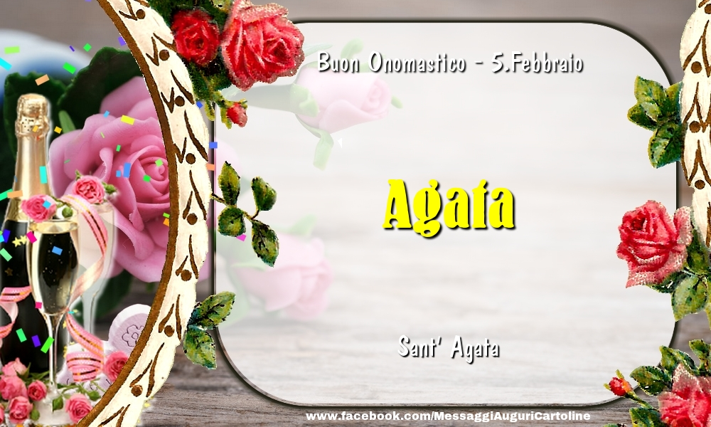 Cartoline di onomastico - Sant' Agata Buon Onomastico, Agata! 5.Febbraio