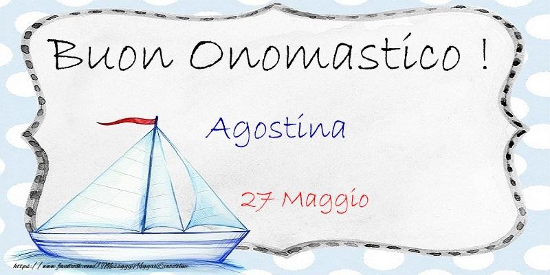 Cartoline di onomastico - Buon Onomastico  Agostina! 27 Maggio