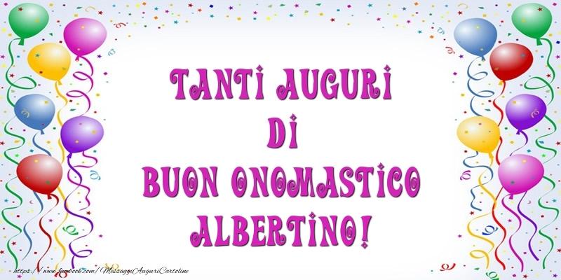 Cartoline di onomastico - Tanti Auguri di Buon Onomastico Albertino!