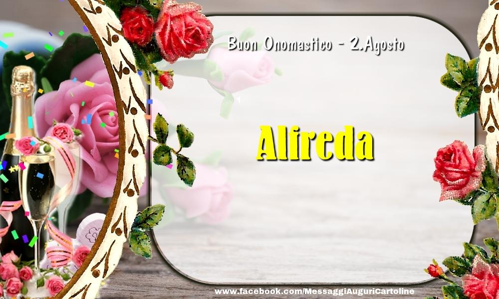 Cartoline di onomastico - Buon Onomastico, Alfreda! 2.Agosto
