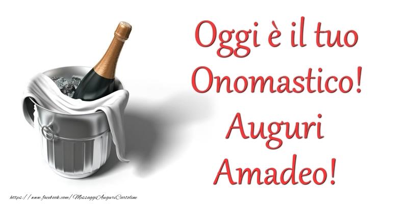Cartoline di onomastico - Oggi e il tuo Onomastico! Auguri Amadeo
