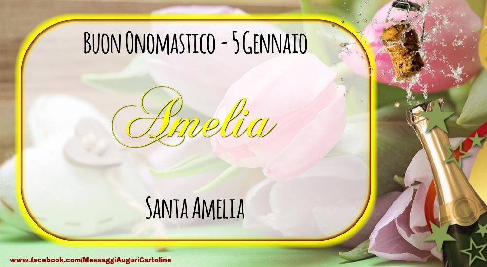 Cartoline di onomastico - Santa Amelia Buon Onomastico, Amelia! 5 Gennaio