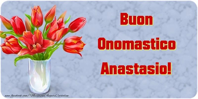 Cartoline di onomastico - Buon Onomastico Anastasio