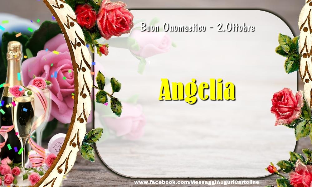 Cartoline di onomastico - Buon Onomastico, Angelia! 2.Ottobre