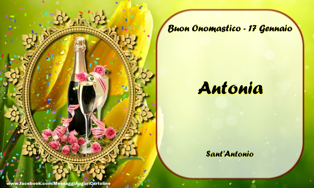 Cartoline di onomastico - Sant'Antonio Buon Onomastico, Antonia! 17 Gennaio