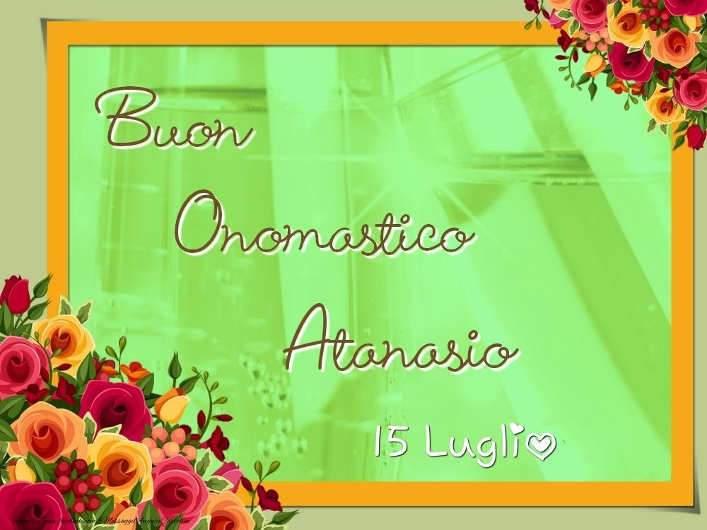Cartoline di onomastico - Buon Onomastico, Atanasio! 15 Luglio