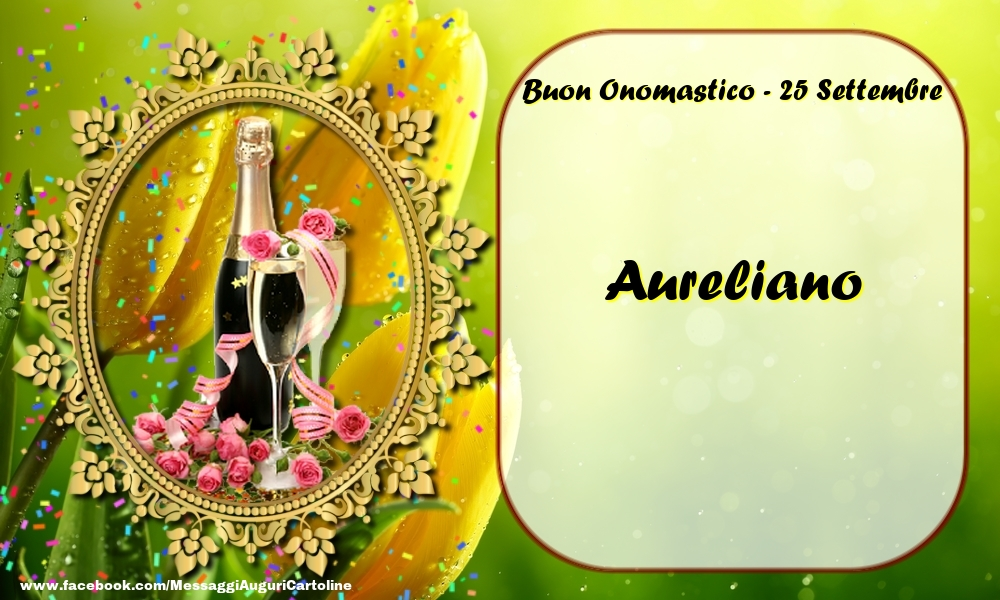 Cartoline di onomastico - Buon Onomastico, Aureliano! 25 Settembre