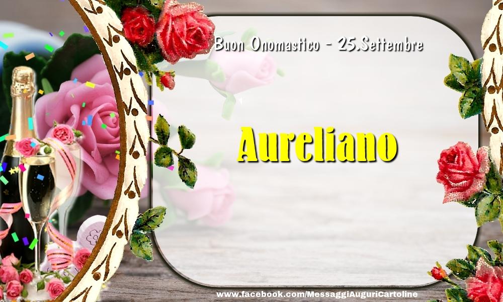 Cartoline di onomastico - Buon Onomastico, Aureliano! 25.Settembre