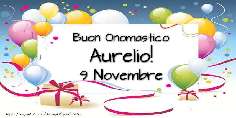 Cartoline di onomastico - Buon Onomastico Aurelio! 9 Novembre