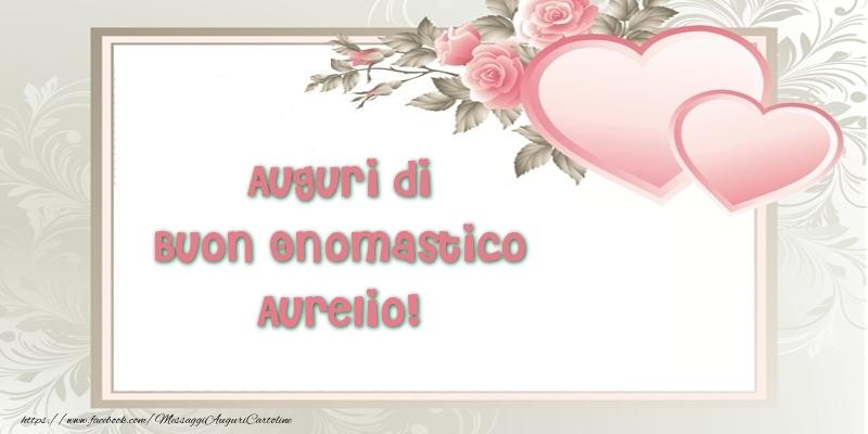 Cartoline di onomastico - Auguri di Buon Onomastico Aurelio!