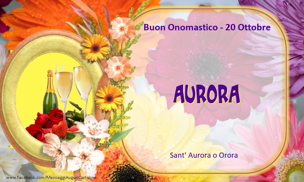 Cartoline di onomastico - Sant' Aurora o Orora Buon Onomastico, Aurora! 20 Ottobre