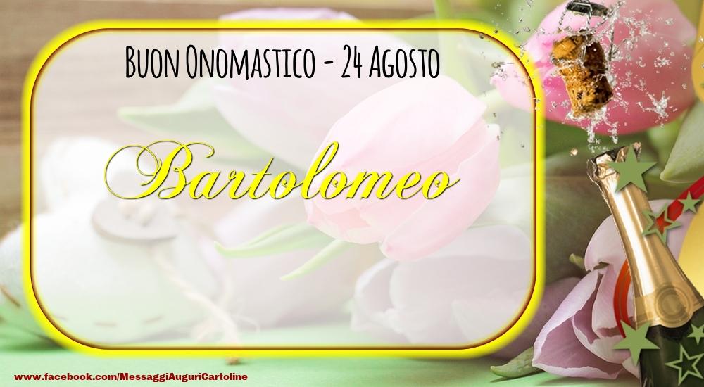 Cartoline di onomastico - Buon Onomastico, Bartolomeo! 24 Agosto