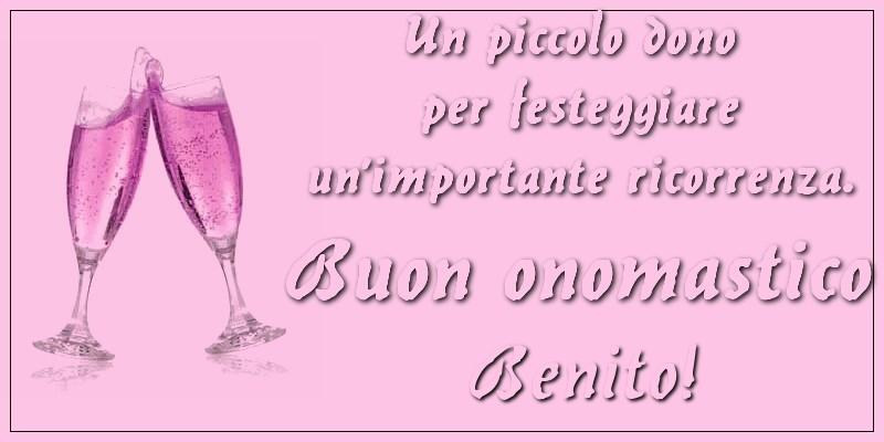 Cartoline di onomastico - Un piccolo dono per festeggiare un'importante ricorrenza. Buon onomastico Benito!