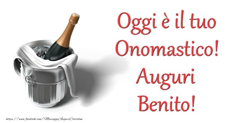 Cartoline di onomastico - Oggi e il tuo Onomastico! Auguri Benito
