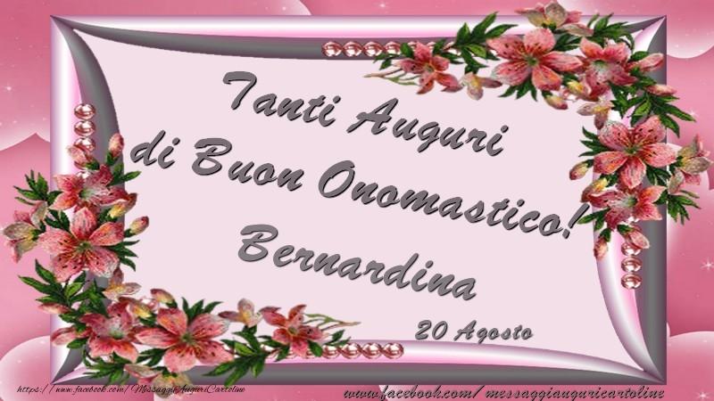 Cartoline di onomastico - Tanti Auguri di Buon Onomastico! 20 Agosto Bernardina