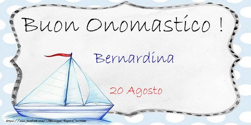 Cartoline di onomastico - Buon Onomastico  Bernardina! 20 Agosto