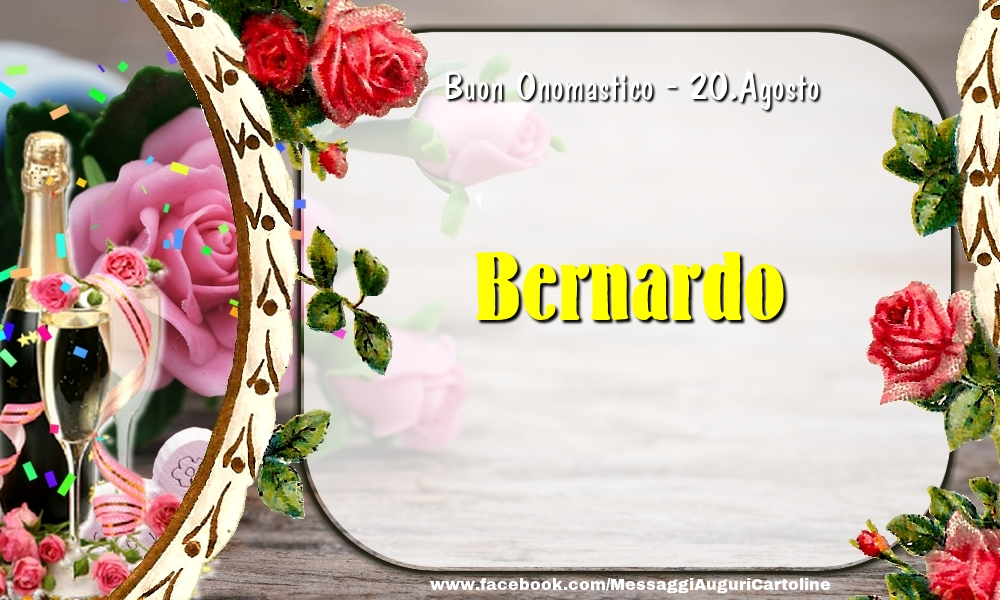 Cartoline di onomastico - Buon Onomastico, Bernardo! 20.Agosto