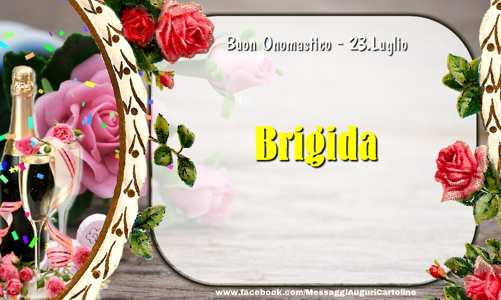 Cartoline di onomastico - Buon Onomastico, Brigida! 23.Luglio