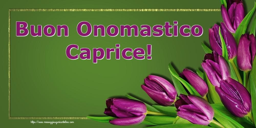 Cartoline di onomastico - Buon Onomastico Caprice!