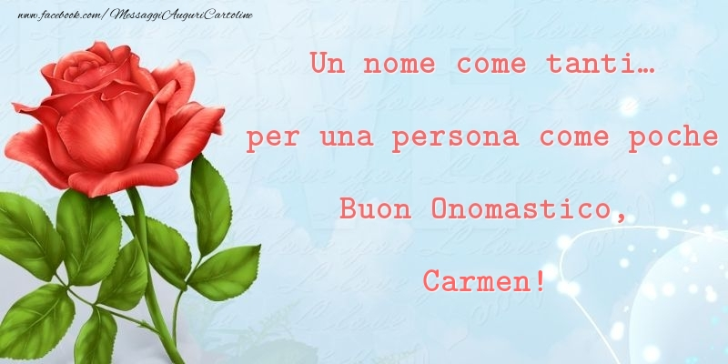 Cartoline di onomastico - Un nome come tanti... per una persona come poche Buon Onomastico, Carmen