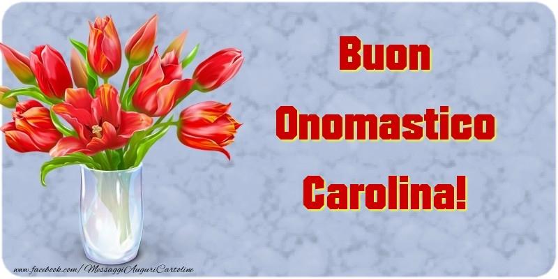 Cartoline di onomastico - Buon Onomastico Carolina