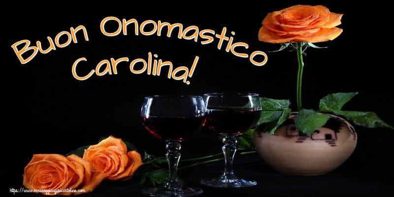 Cartoline di onomastico - Buon Onomastico Carolina!