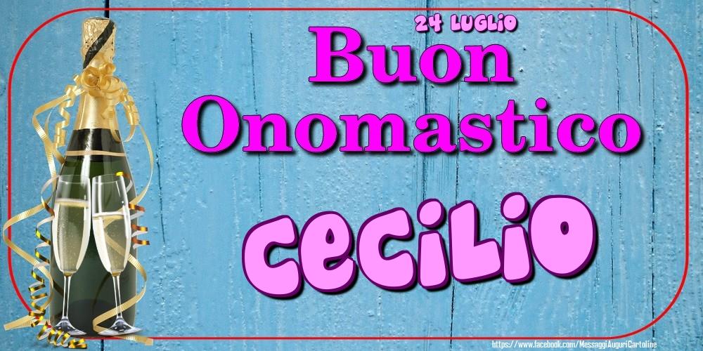 Cartoline di onomastico - 24 Luglio - Buon Onomastico Cecilio!