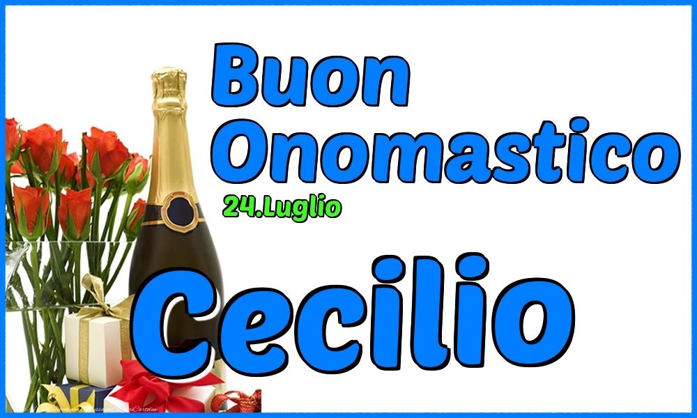 Cartoline di onomastico - 24.Luglio - Buon Onomastico Cecilio!