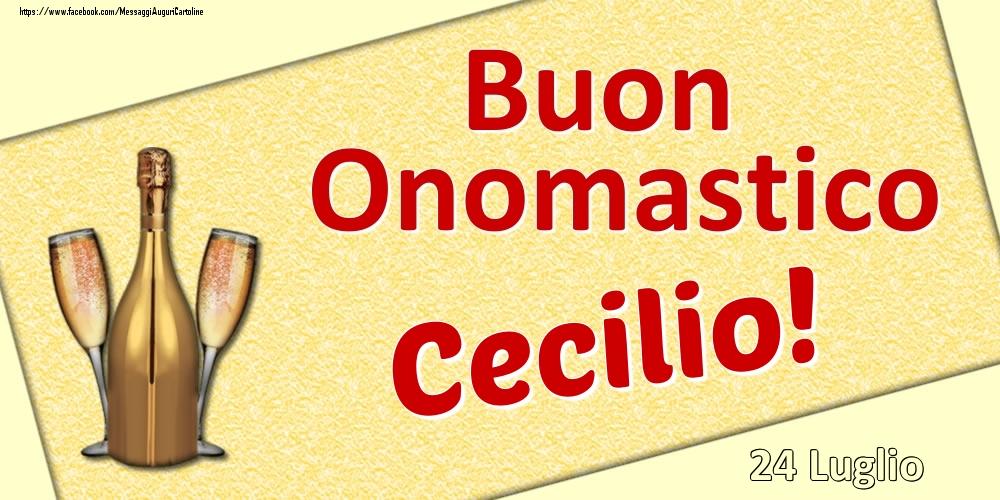 Cartoline di onomastico - Buon Onomastico Cecilio! - 24 Luglio