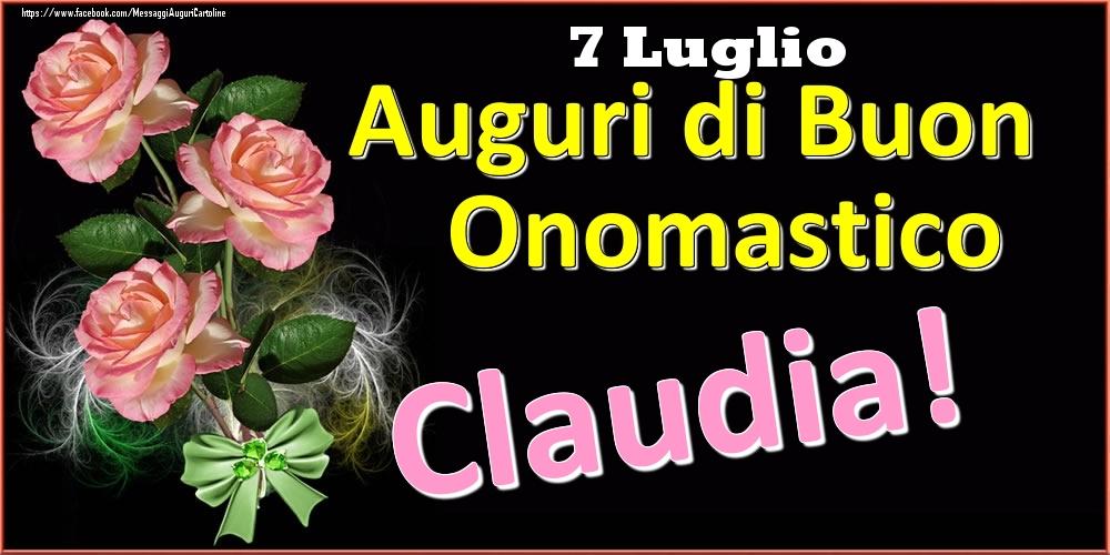 Cartoline di onomastico - Auguri di Buon Onomastico Claudia! - 7 Luglio