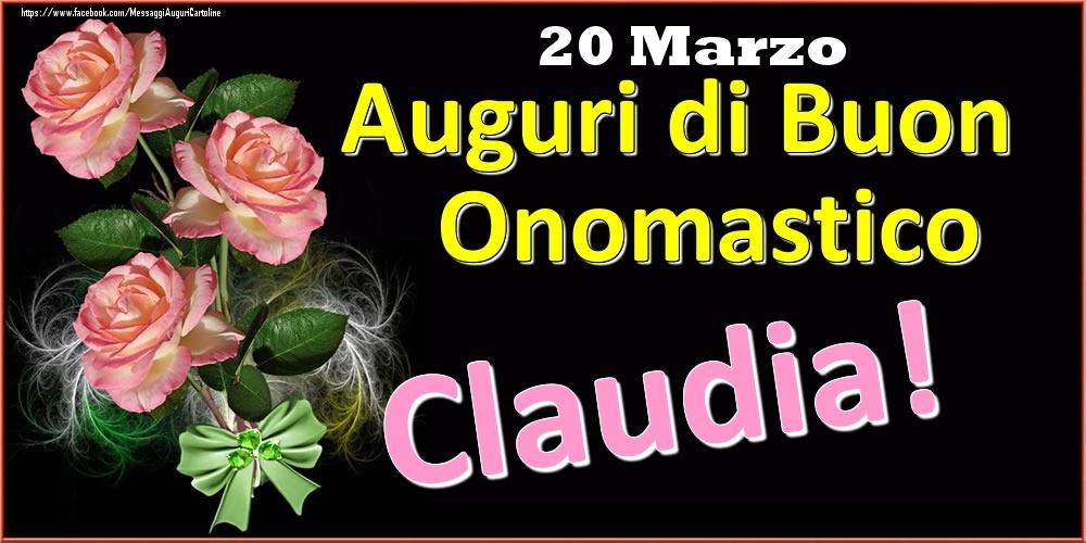 Cartoline di onomastico - Auguri di Buon Onomastico Claudia! - 20 Marzo